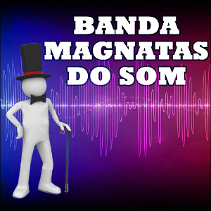 Banda Magnatas do Som