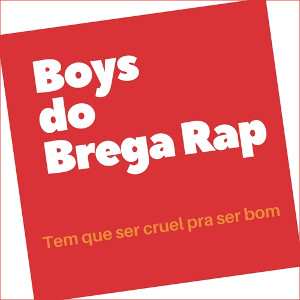 Boys do Brega Rap