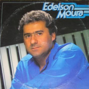 Edelson Moura - Louco amor